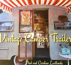 Vintage Camper Trailers - The Book